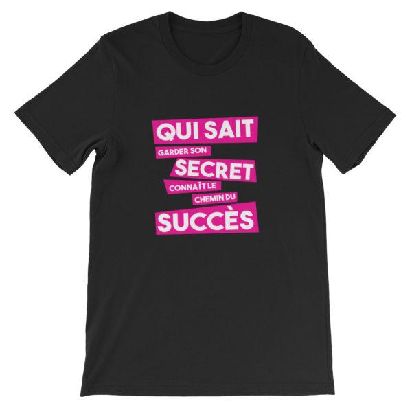 T-shirt noir Qui sait garder son secret connaît le chemin du succès