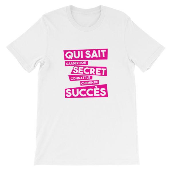 T-shirt blanc Qui sait garder son secret connaît le chemin du succès