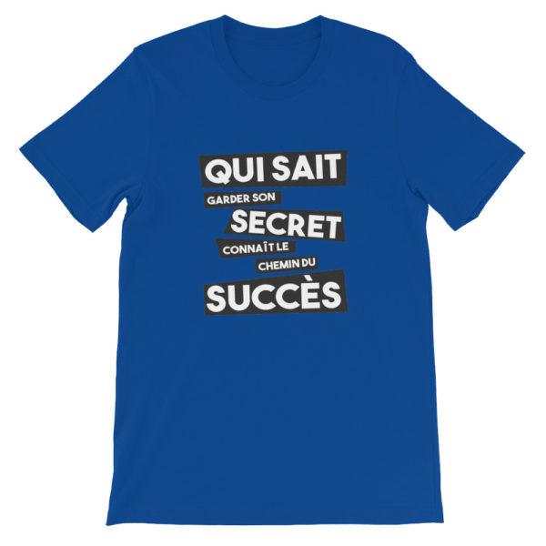 T-shirt bleu Qui sait garder son secret connaît le chemin du succès