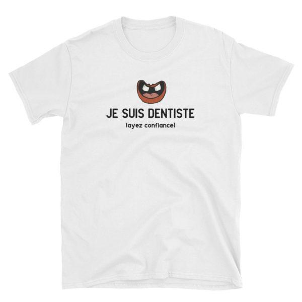 Tee-shirt JE SUIS DENTISTE, AYEZ CONFIANCE