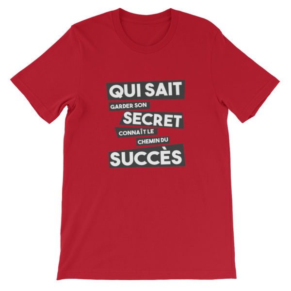 T-shirt rouge Qui sait garder son secret connaît le chemin du succès