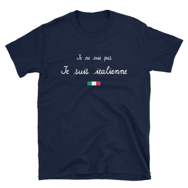 T-shirt Je ne crie pas, Je suis italienne - Tee-shirt bleu marine