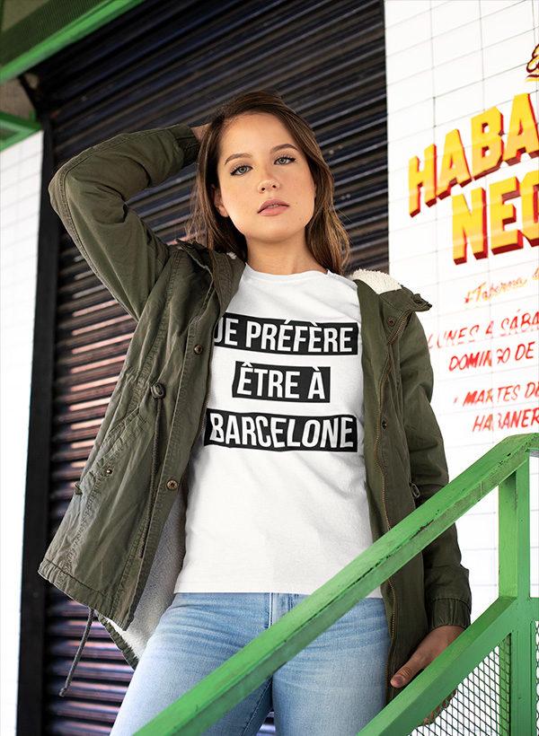 T-shirt Je préfère être à Barcelone