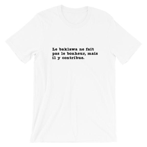 """T-shirt """"Le baklawa ne fait pas le bonheur, mais il y contribue"""" - Couleur blanc"""